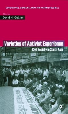 Varieties of Activist Experience: Civil Society in South Asia - Gellner, David (Editor)