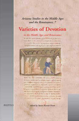 Varieties of Devotion in the Middle Ages and Renaissance - Karant-Nunn, Susan C (Editor)