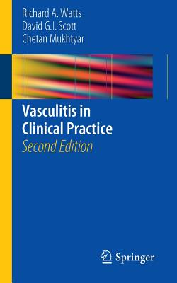 Vasculitis in Clinical Practice - Watts, Richard A, and Scott, David G I, and Mukhtyar, Chetan