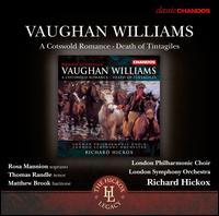 Vaughan Williams: A Cotswold Romance; The Death of Tintagiles - Matthew Brook (baritone); Rosa Mannion (soprano); Thomas Randle (tenor); London Philharmonic Choir (choir, chorus);...
