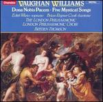 Vaughan Williams: Dona Nobis Pacem; Five Mystical Songs