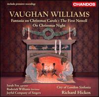 Vaughan Williams: Fantasia on Christmas; The First Nowell; On Christmas Night - Joseph Cullen (organ); Roderick Williams (baritone); Sarah Fox (soprano); Sarah Fox (mezzo-soprano);...