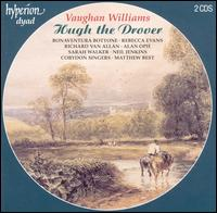 Vaughan Williams: Hugh the Drover - Adrian Hulton (bass); Alan Opie (baritone); Alice Coote (mezzo-soprano); Bonaventura Bottone (tenor); Harry Nicoll (tenor);...