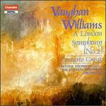 Vaughan Williams: London Symphony; Concerto Grosso
