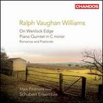 Vaughan Williams: On Wenlock Edge; Piano Quintet in C minor; Romance and Pastorale