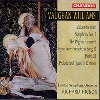 Vaughan Williams: Valiant-for-truth; Symphony No. 5; The Pilgrim Pavement; Hymn-tune Prelude on Song 13; Psalm 23 - Carys-Anne Lane (soprano); Ian Watson (organ); Malcolm Hicks (organ); Richard Hickox Singers; London Symphony Orchestra;...