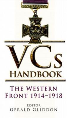 VC's Handbook: The Western Front 1914-1918 - Gliddon, Gerald