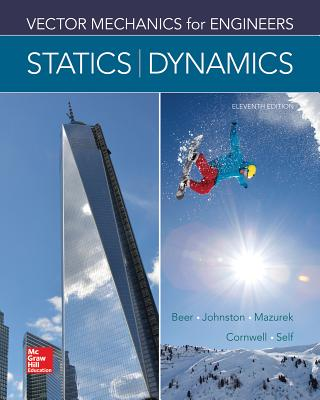 Vector Mechanics for Engineers: Statics and Dynamics - Beer, Ferdinand P., and Johnston, E. Russell, Jr., and Mazurek, David F.