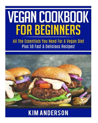 Vegan cookbook for beginners all the essentials you need for a vegan cookbook for beginners all the essentials you need for a vegan diet plus forumfinder