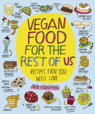 Vegan Food for the Rest of Us: Recipes Even You Will Love - Hodgman, Ann
