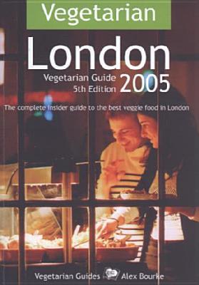 Vegetarian London - Bourke, Alex