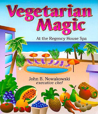 Vegetarian Magic: At the Regency House Spa - Nowakowski, John B