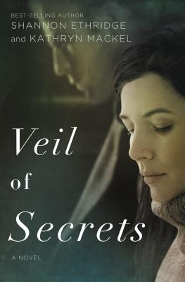 Veil of Secrets - Ethridge, Shannon