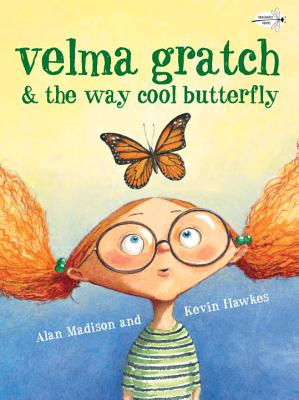 Velma Gratch & the Way Cool Butterfly - Madison, Alan