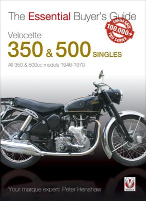Velocette 350 & 500 Singles: All 350 & 500cc Models 1946-1970 - Henshaw, Peter