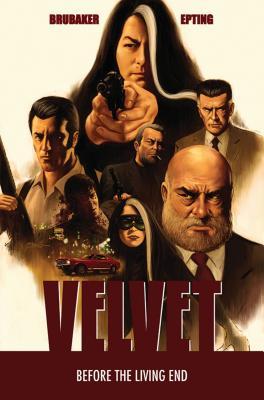 Velvet Volume 1 - Brubaker, Ed, and Epting, Steve, and Breitweiser, Bettie