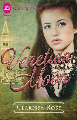 Venetian Moon - Ross, Clarissa