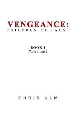 Vengeance: Children of Faust: Book 1 - Ulm, Chris