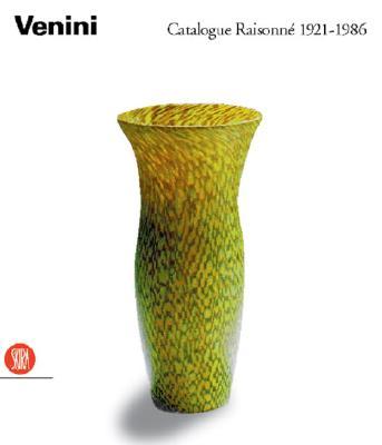 Venini: Catalogue Raisonne 1921-1986 - Diaz de Santillana, Anna Venin, and Venini Diaz De Santillana, Anna, and de Santillana, Anna Venini (Editor)