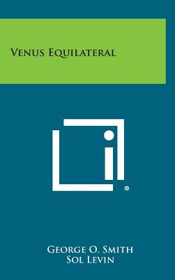 Venus Equilateral - Smith, George O, and Campbell, John W, Jr. (Introduction by)