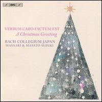 Verbum Caro Factum Est: A Christmas Greeting - Aki Matsui (soprano); Hiroya Aoki (counter tenor); Masato Suzuki (organ); Toru Kaku (bass);...