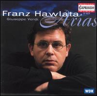 Verdi: Arias - Franz Hawlata (bass); WDR Rundfunkchor Köln (choir, chorus); WDR Orchestra, Köln; Helmuth Froschauer (conductor)