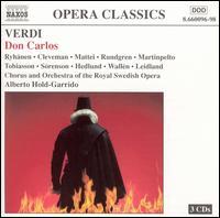 Verdi: Don Carlos - Bengt Rundgren (bass); Goran Swartz (vocals); Hilde Leidland (soprano); Hillevi Martinpelto (soprano);...