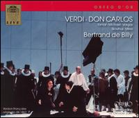 Verdi: Don Carlos - Alastair Miles (vocals); Benedikt Kobel (vocals); Bo Skovhus (vocals); Cornelia Salje (vocals); Cosmin Ifrim (vocals);...