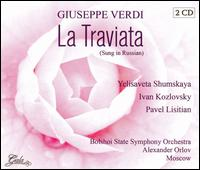 Verdi: La Traviata (Sung in Russian) - Anatoly Yakhontov (vocals); Galina Vishnevskaya (vocals); Ivan Kozlovsky (vocals); Ivan Manshavin (vocals);...