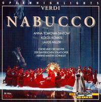 Verdi: Nabucco (Highlights) - Anna Tomowa-Sintow (soprano); Kolos Kovats (bass); Lajos Miller (baritone); Manfred Schenk (baritone);...