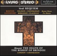 Verdi: Requiem; Menotti: The Death of the Bishop of Brindisi - Birgit Nilsson (soprano); Carlo Bergonzi (tenor); Ezio Flagello (bass); George London (bass);...