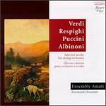 Verdi, Respighi, Puccini, Albinoni: Selected Works for String Orchestra