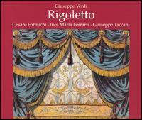 Verdi: Rigoletto - Cesare Formichi (baritone); Giuseppe Taccani (tenor); Ines Ferraris (soprano); Vincenzo Bettoni (bass);...
