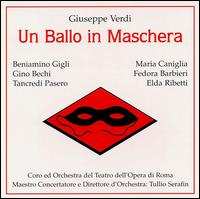 Verdi: Un ballo in maschera - Beniamino Gigli (tenor); Blando Giusti (tenor); Elda Ribetti (soprano); Fedora Barbieri (mezzo-soprano);...