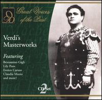 Verdi's Masterworks - Amelita Galli-Curci (soprano); Apollo Granforte (baritone); Aureliano Pertile (tenor); Beniamino Gigli (tenor);...