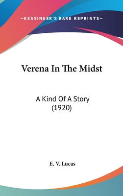 Verena in the Midst: A Kind of a Story (1920) - Lucas, E V