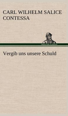Vergib Uns Unsere Schuld - Contessa, Carl Wilhelm Salice