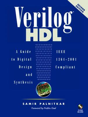 Verilog HDL: A Guide to Digital Design and Synthesis - Palnitkar, Samir, and Goel, Prabhu (Foreword by)