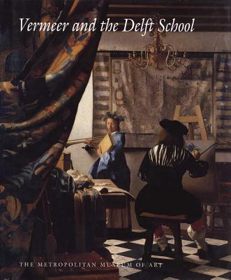 Vermeer and the Delft School - Liedtke, Walter, Mr., and Plomp, Michiel C, and Ruger, Axel