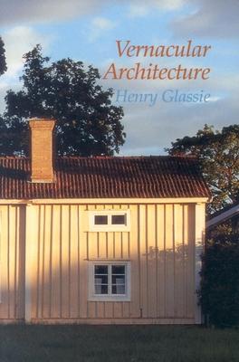 Vernacular Architecture - Glassie, Henry