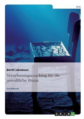 Vernehmungscoaching Fur Die Anwaltliche Praxis - Jakobson, Bertil
