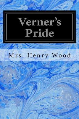 Verner's Pride - Wood, Mrs Henry