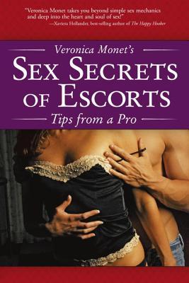 Veronica Monet's Sex Secrets of Escorts - Monet, Veronica