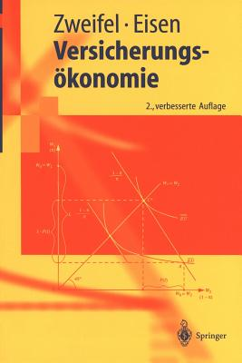 Versicherungsokonomie - Zweifel, Peter, and Eisen, Roland