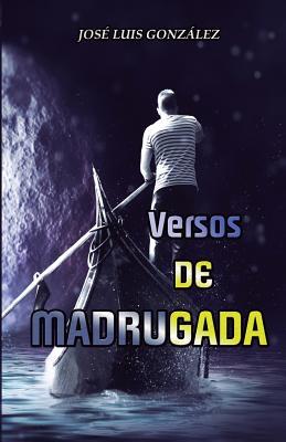 Versos de Madrugada - Gonzalez, Jose Luis