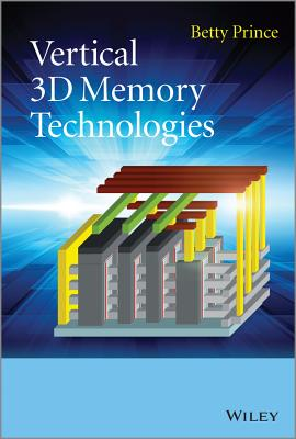 Vertical 3D Memory Technologies - Prince, Betty