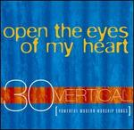 Vertical Music: Open the Eyes of My Heart