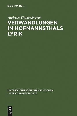 Verwandlungen in Hofmannsthals Lyrik - Thomasberger, Andreas