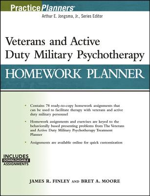 Veterans and Active Duty Military Psychotherapy Homework Planner, (with Download) - Finley, James R, and Moore, Bret A, PsyD, Abpp, and Jongsma, Arthur E (Editor)