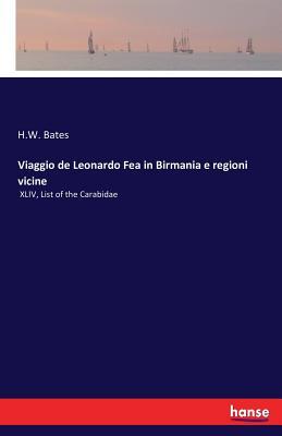 Viaggio de Leonardo Fea in Birmania e regioni vicine - Bates, H W